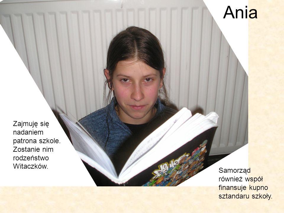 Ania Zajmuję się nadaniem patrona szkole.Zostanie nim rodzeństwo Witaczków.