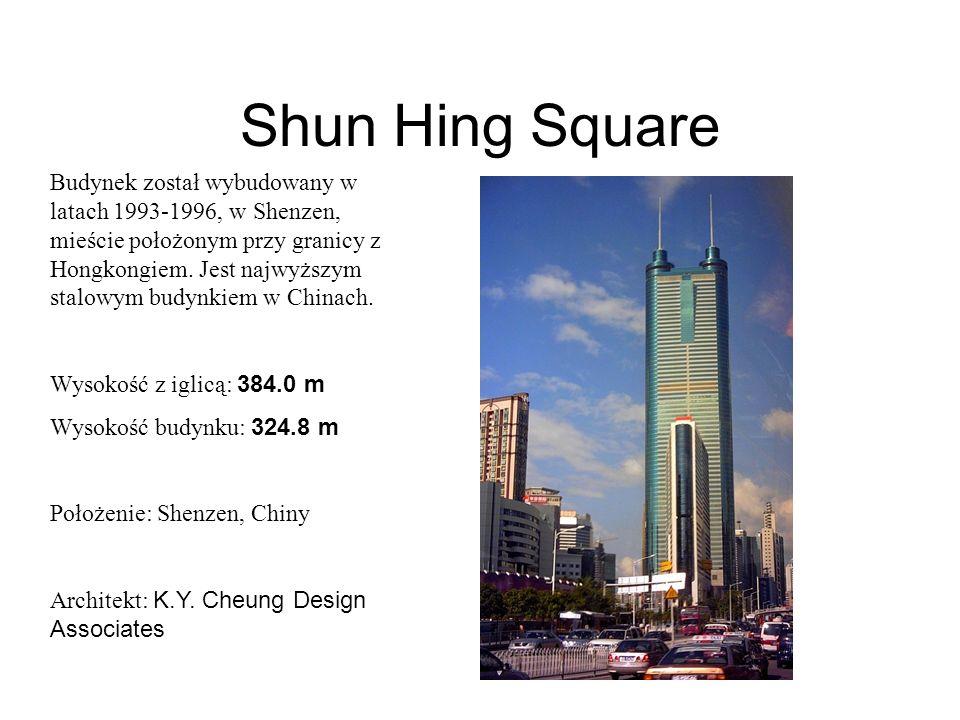 Shun Hing Square Budynek został wybudowany w latach 1993-1996, w Shenzen, mieście położonym przy granicy z Hongkongiem. Jest najwyższym stalowym budyn