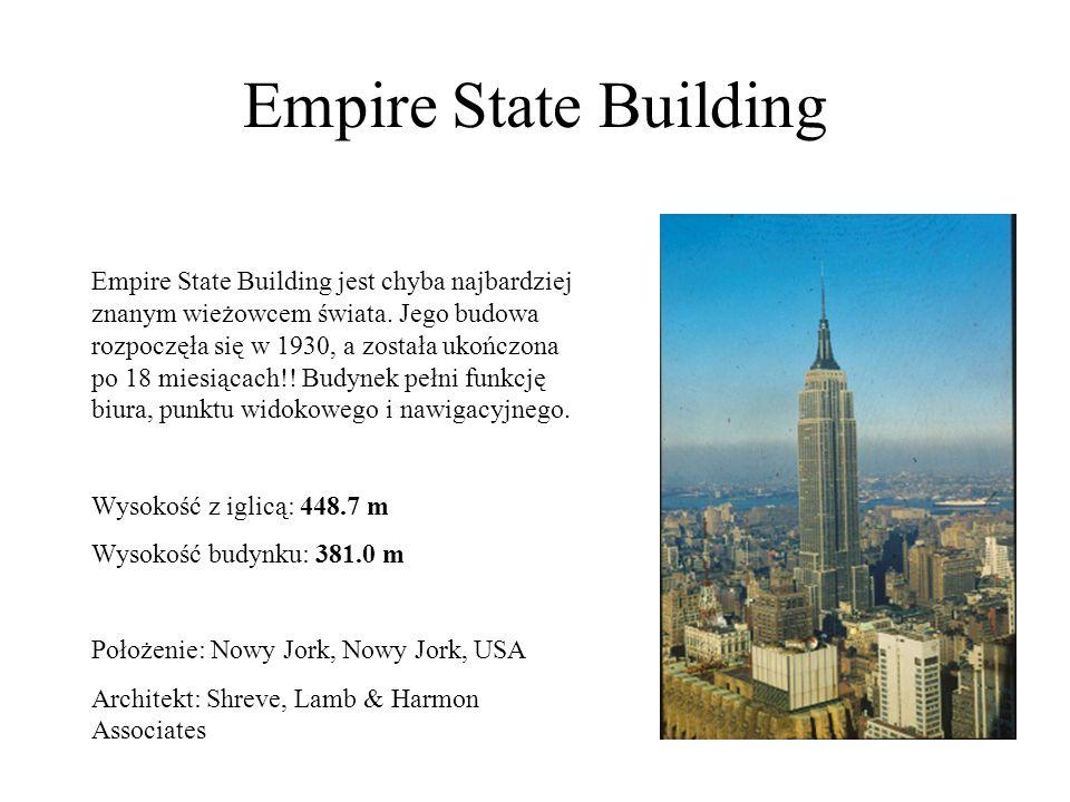 Empire State Building Empire State Building jest chyba najbardziej znanym wieżowcem świata. Jego budowa rozpoczęła się w 1930, a została ukończona po