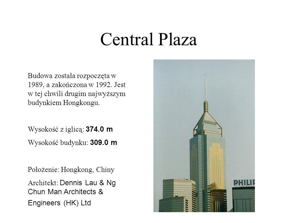Central Plaza Budowa została rozpoczęta w 1989, a zakończona w 1992. Jest w tej chwili drugim najwyższym budynkiem Hongkongu. Wysokość z iglicą: 374.0