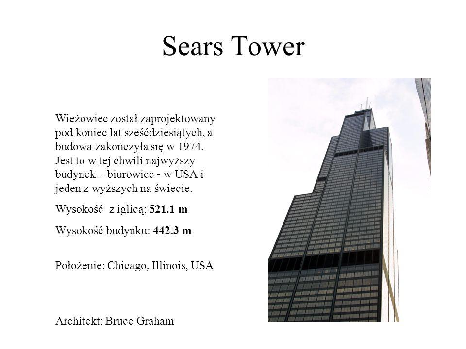 Sears Tower Wieżowiec został zaprojektowany pod koniec lat sześćdziesiątych, a budowa zakończyła się w 1974. Jest to w tej chwili najwyższy budynek –
