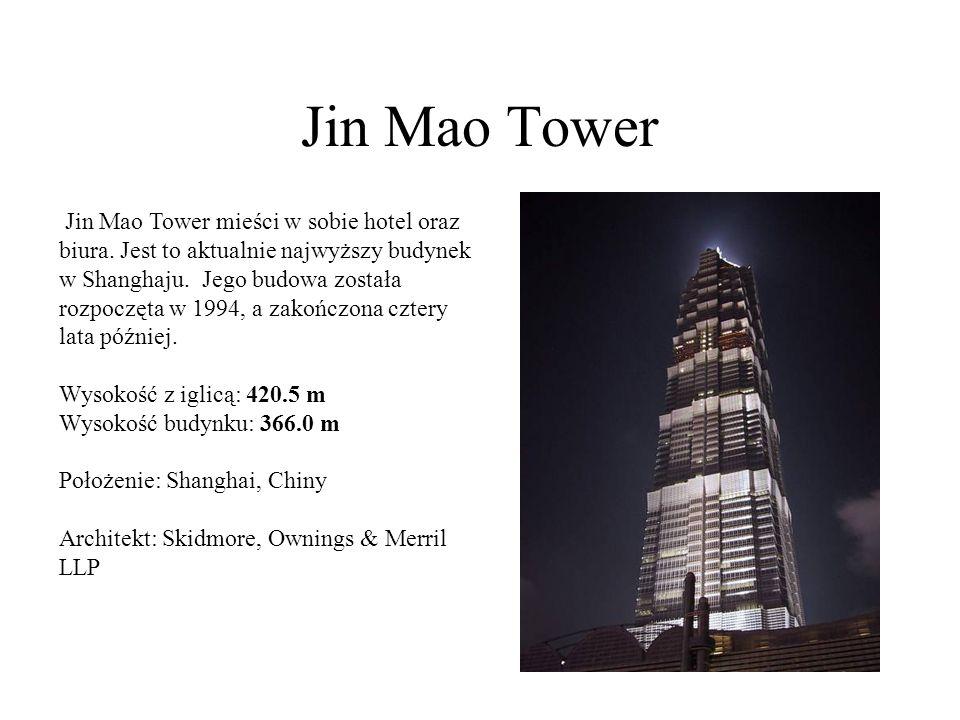 Jin Mao Tower Jin Mao Tower mieści w sobie hotel oraz biura. Jest to aktualnie najwyższy budynek w Shanghaju. Jego budowa została rozpoczęta w 1994, a