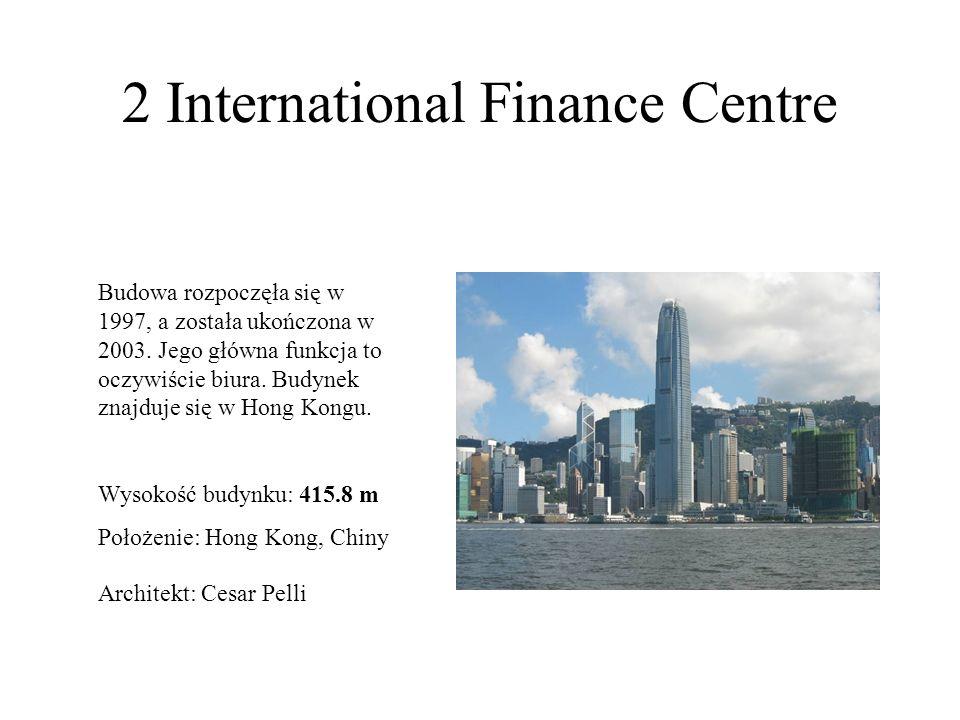 2 International Finance Centre Budowa rozpoczęła się w 1997, a została ukończona w 2003. Jego główna funkcja to oczywiście biura. Budynek znajduje się