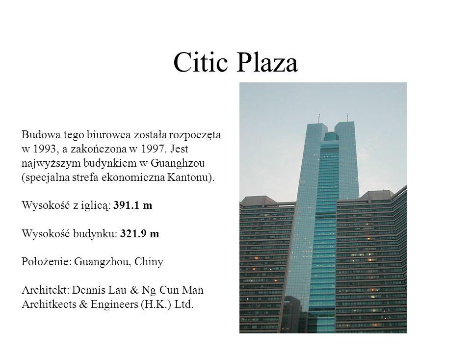 Citic Plaza Budowa tego biurowca została rozpoczęta w 1993, a zakończona w 1997. Jest najwyższym budynkiem w Guanghzou (specjalna strefa ekonomiczna K