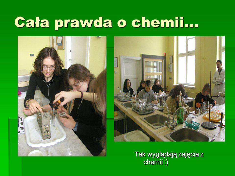 Cała prawda o chemii… Tak wyglądają zajęcia z chemii :)