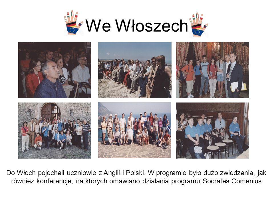 We Włoszech Do Włoch pojechali uczniowie z Anglii i Polski.