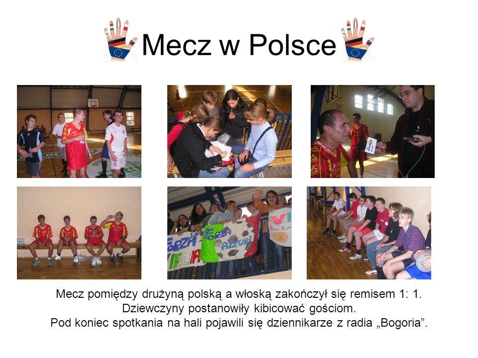 Mecz w Polsce Mecz pomiędzy drużyną polską a włoską zakończył się remisem 1: 1.