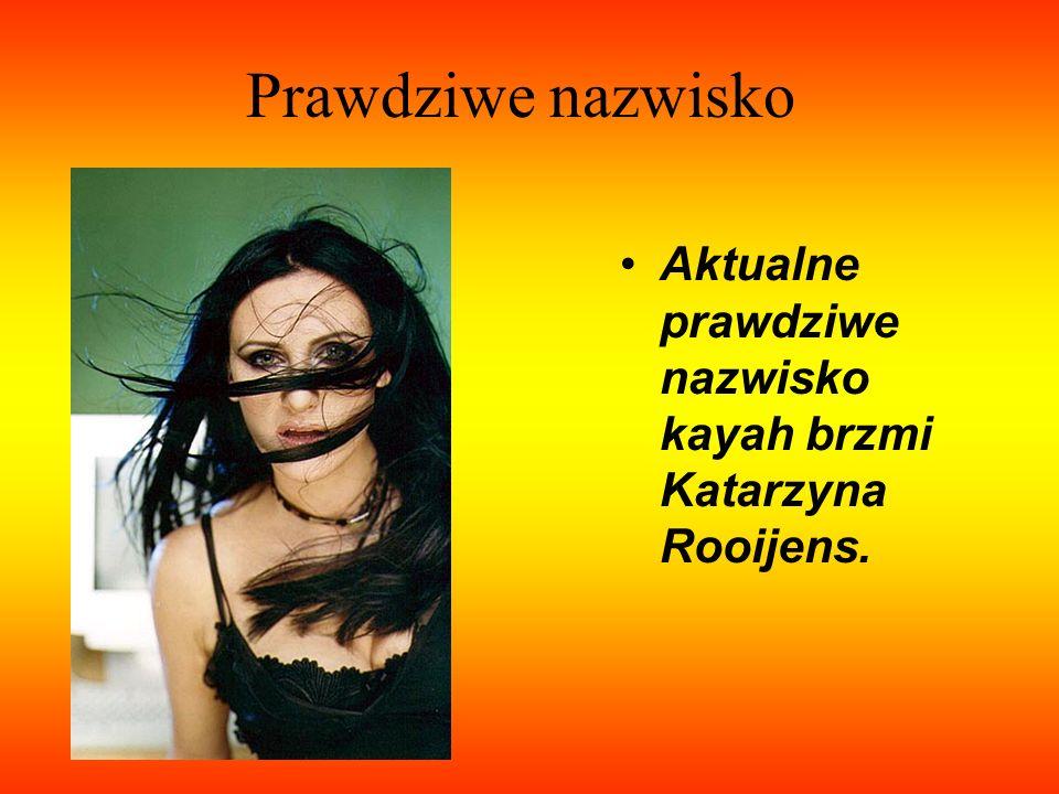 Prawdziwe nazwisko Aktualne prawdziwe nazwisko kayah brzmi Katarzyna Rooijens.