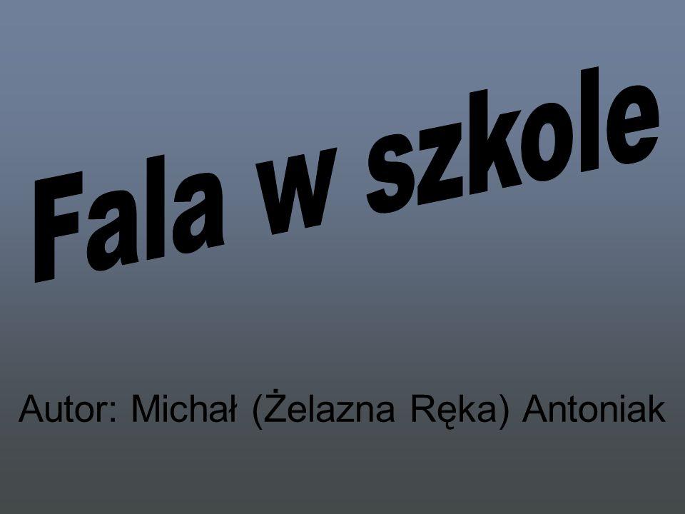 Autor: Michał (Żelazna Ręka) Antoniak