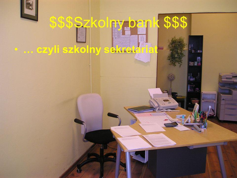 $$$Szkolny bank $$$ … czyli szkolny sekretariat