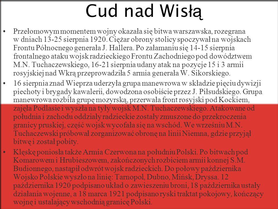 Cud nad Wis łą Przełomowym momentem wojny okazała się bitwa warszawska, rozegrana w dniach 13-25 sierpnia 1920.