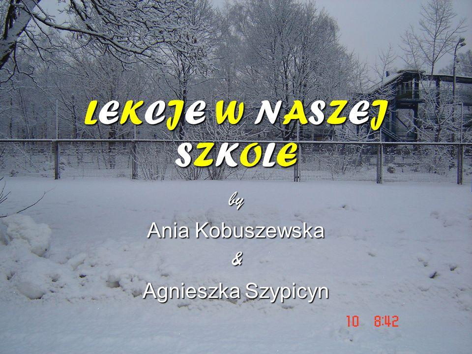 LEKCJE W NASZEJ SZKOLE by Ania Kobuszewska & Agnieszka Szypicyn