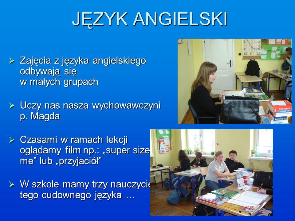 JĘZYK ANGIELSKI Zajęcia z języka angielskiego odbywają się w małych grupach Zajęcia z języka angielskiego odbywają się w małych grupach Uczy nas nasza wychowawczyni p.