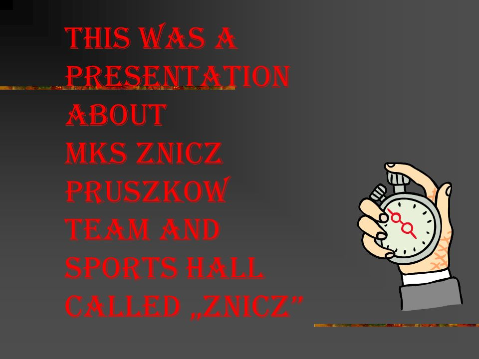 This was a presentation about Mks znicz pruszkow team and sports hall called znicz