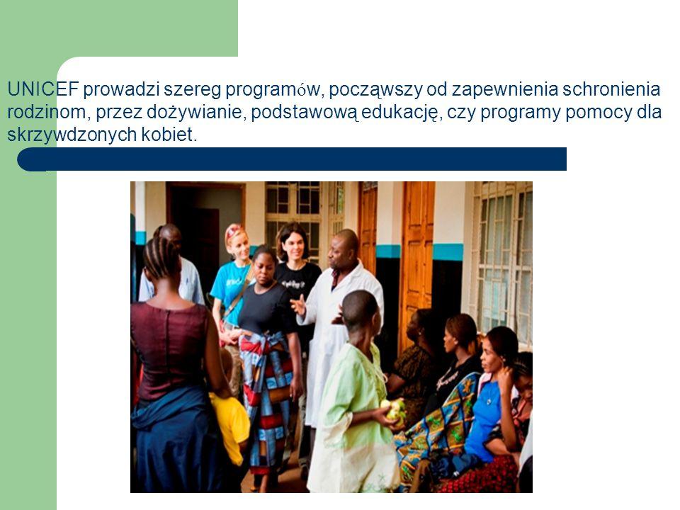 UNICEF prowadzi szereg program ó w, począwszy od zapewnienia schronienia rodzinom, przez dożywianie, podstawową edukację, czy programy pomocy dla skrz