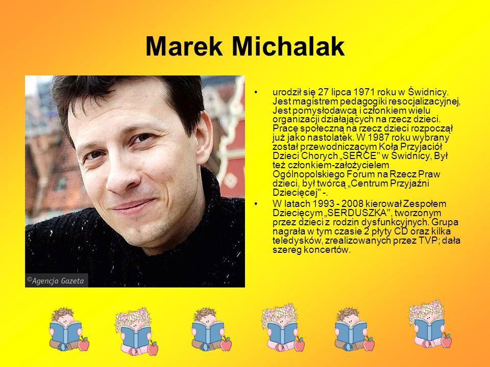 Marek Michalak urodził się 27 lipca 1971 roku w Świdnicy.