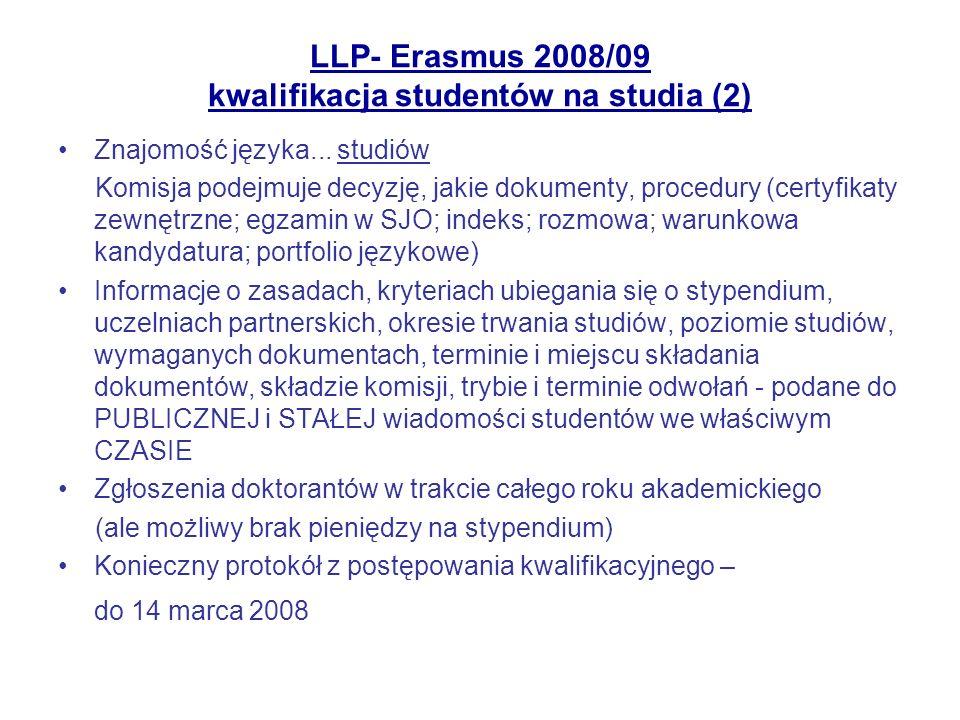 LLP- Erasmus 2008/09 kwalifikacja studentów na studia (2) Znajomość języka... studiów Komisja podejmuje decyzję, jakie dokumenty, procedury (certyfika