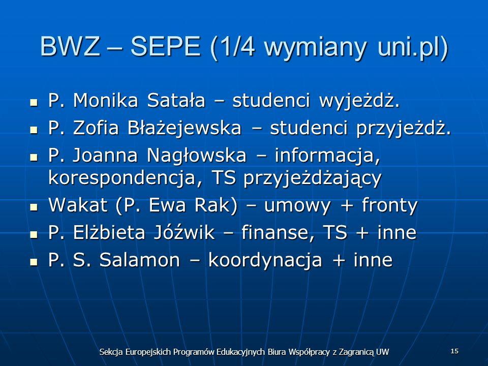 Sekcja Europejskich Programów Edukacyjnych Biura Współpracy z Zagranicą UW 15 BWZ – SEPE (1/4 wymiany uni.pl) P.