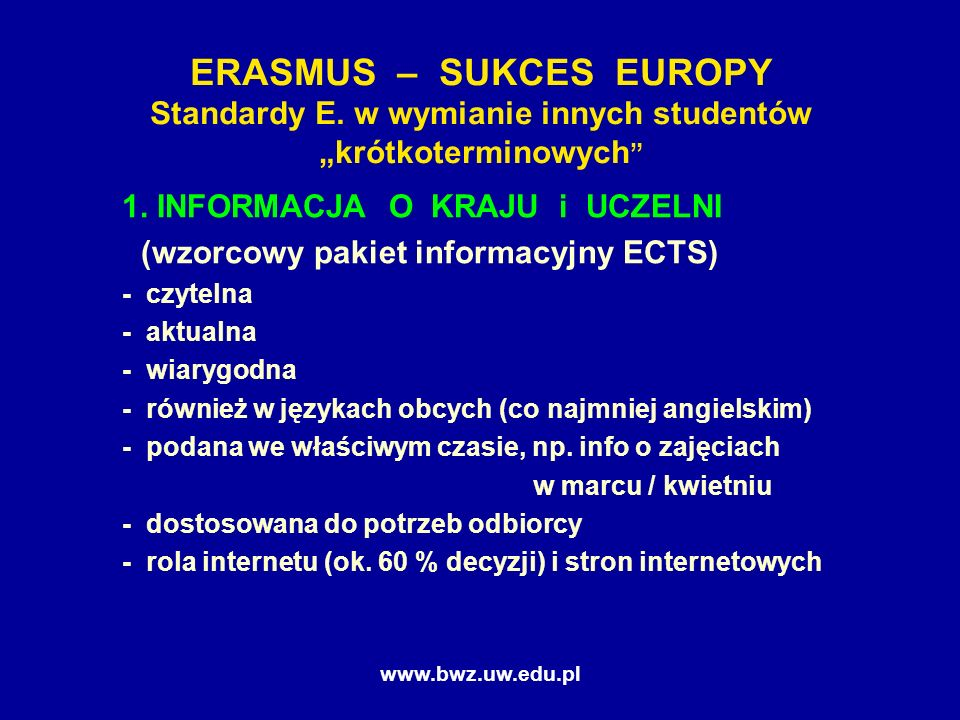 www.bwz.uw.edu.pl ERASMUS – SUKCES EUROPY Standardy E.