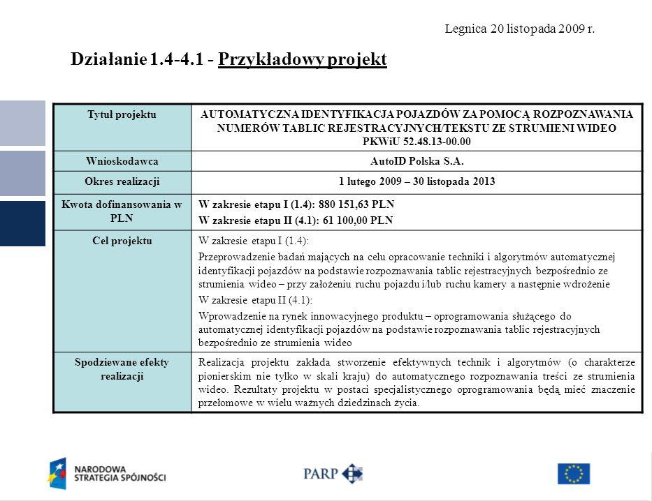 Legnica 20 listopada 2009 r. Działanie 1.4-4.1 - Przykładowy projekt Tytuł projektuAUTOMATYCZNA IDENTYFIKACJA POJAZDÓW ZA POMOCĄ ROZPOZNAWANIA NUMERÓW
