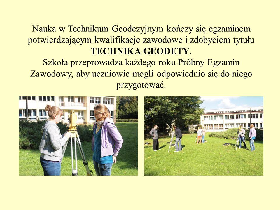 Nauka w Technikum Geodezyjnym kończy się egzaminem potwierdzającym kwalifikacje zawodowe i zdobyciem tytułu TECHNIKA GEODETY. Szkoła przeprowadza każd