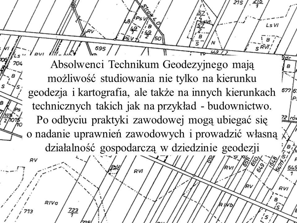 Absolwenci Technikum Geodezyjnego mają możliwość studiowania nie tylko na kierunku geodezja i kartografia, ale także na innych kierunkach technicznych