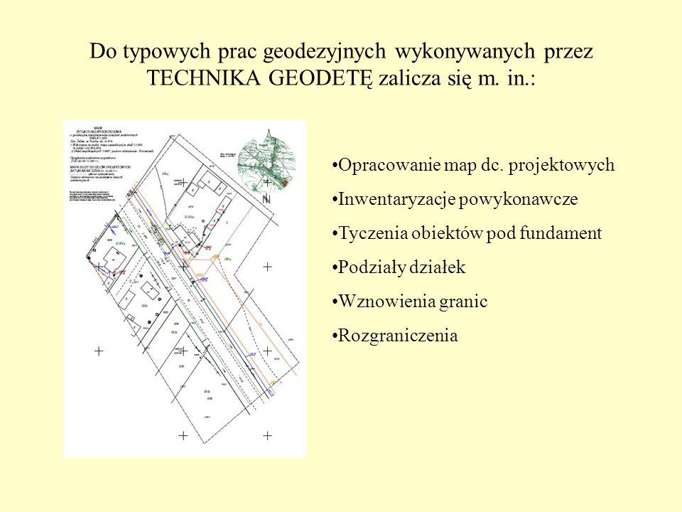 Do typowych prac geodezyjnych wykonywanych przez TECHNIKA GEODETĘ zalicza się m. in.: Opracowanie map dc. projektowych Inwentaryzacje powykonawcze Tyc