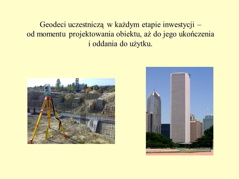 Geodeci uczestniczą w każdym etapie inwestycji – od momentu projektowania obiektu, aż do jego ukończenia i oddania do użytku.