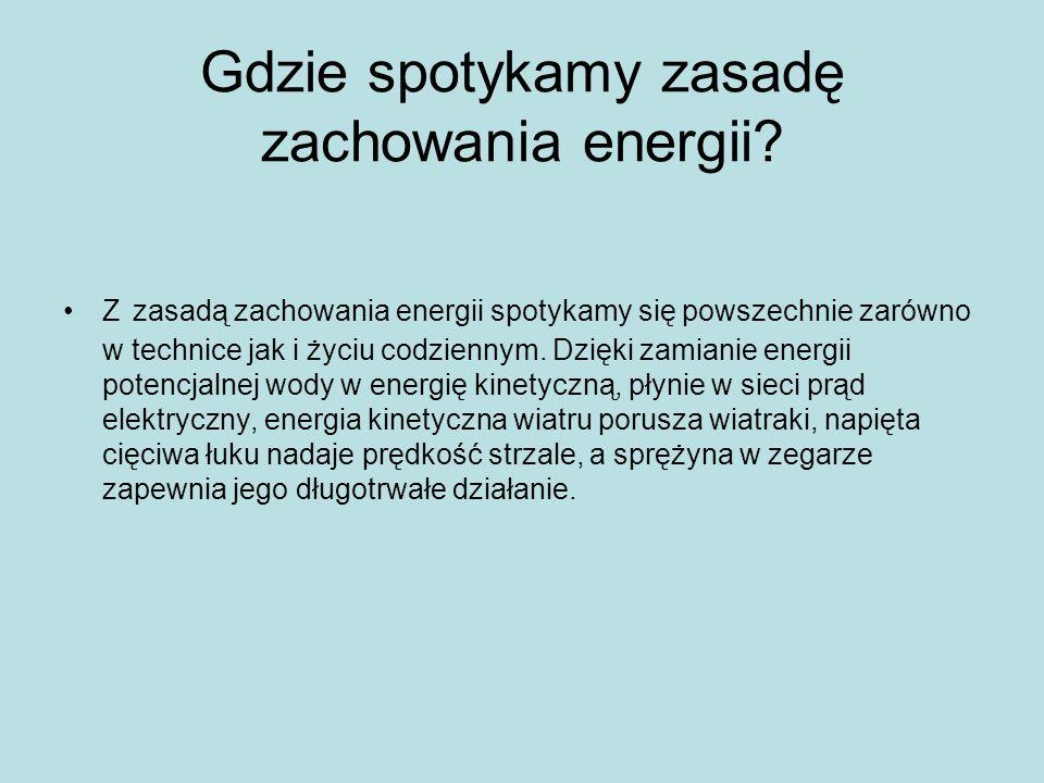 Gdzie spotykamy zasadę zachowania energii.