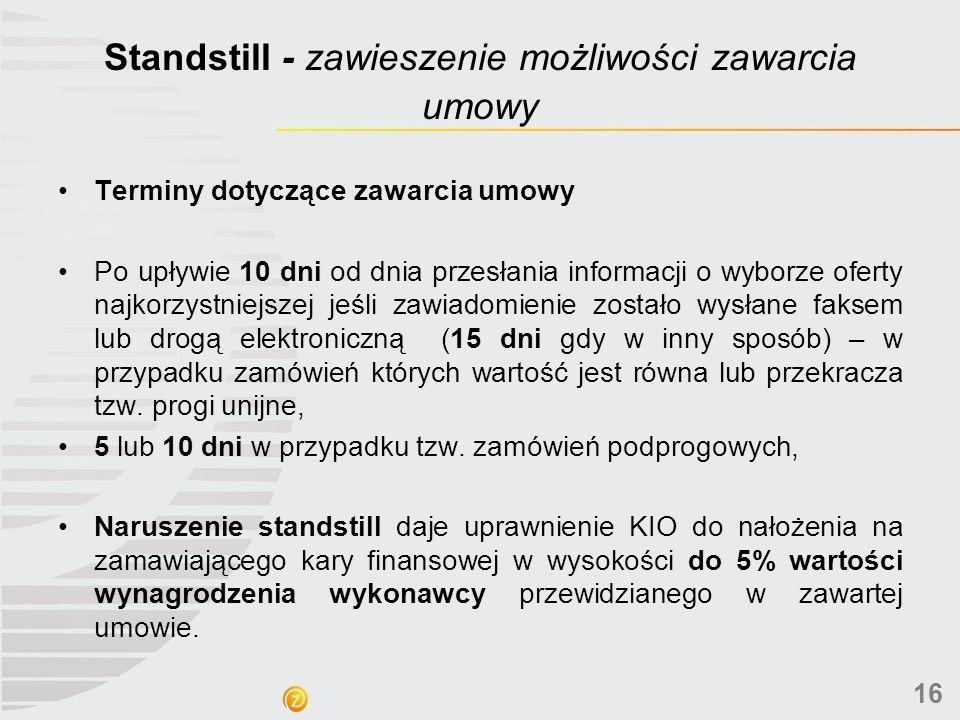 Standstill - zawieszenie możliwości zawarcia umowy Terminy dotyczące zawarcia umowy Po upływie 10 dni od dnia przesłania informacji o wyborze oferty n