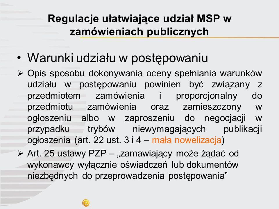 Regulacje ułatwiające udział MSP w zamówieniach publicznych Warunki udziału w postępowaniu Opis sposobu dokonywania oceny spełniania warunków udziału