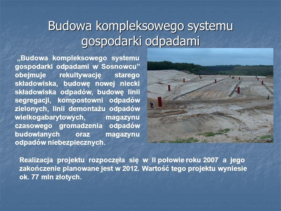 Budowa kompleksowego systemu gospodarki odpadami Budowa kompleksowego systemu gospodarki odpadami w Sosnowcu obejmuje rekultywację starego składowiska