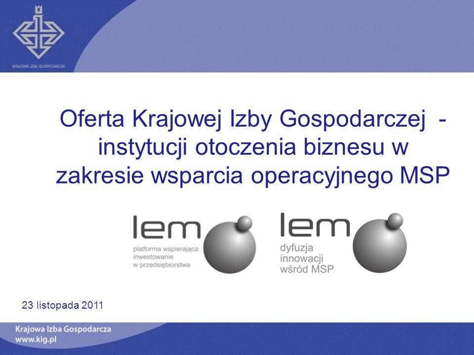Oferta Krajowej Izby Gospodarczej - instytucji otoczenia biznesu w zakresie wsparcia operacyjnego MSP 23 listopada 2011