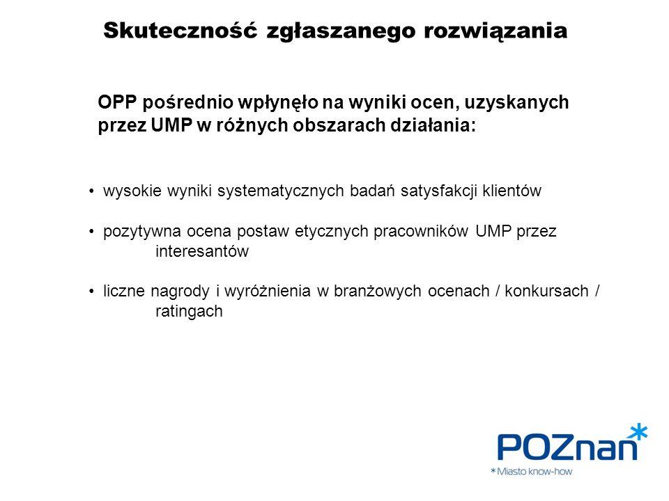 Skuteczność zgłaszanego rozwiązania OPP pośrednio wpłynęło na wyniki ocen, uzyskanych przez UMP w różnych obszarach działania: wysokie wyniki systemat