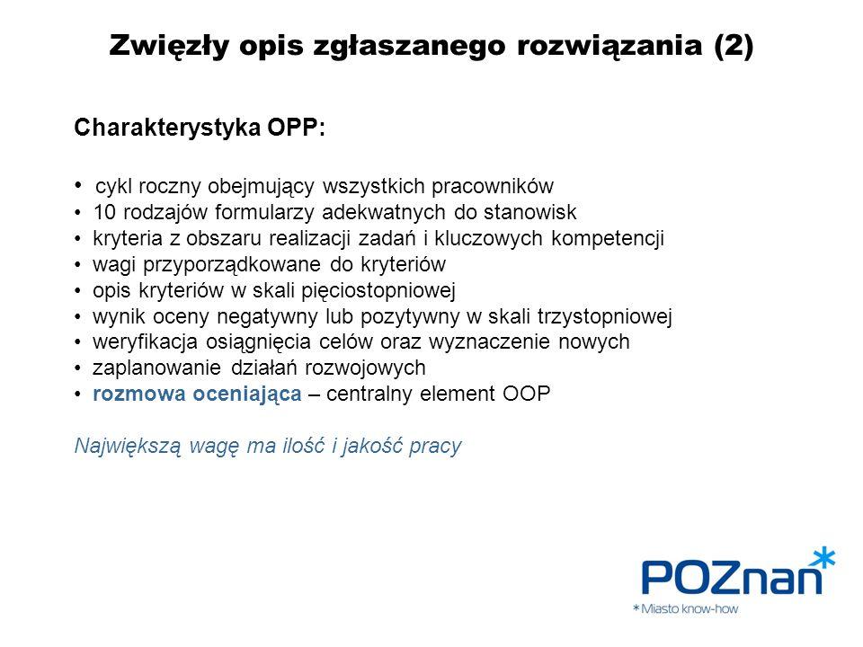 Zwięzły opis zgłaszanego rozwiązania (2) Charakterystyka OPP: cykl roczny obejmujący wszystkich pracowników 10 rodzajów formularzy adekwatnych do stan