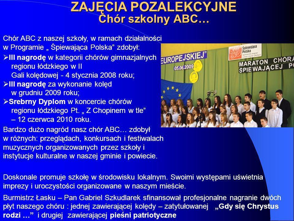 ZAJĘCIA POZALEKCYJNE Chór szkolny ABC… Chór ABC z naszej szkoły, w ramach działalności w Programie Śpiewająca Polska zdobył: III nagrodę w kategorii c