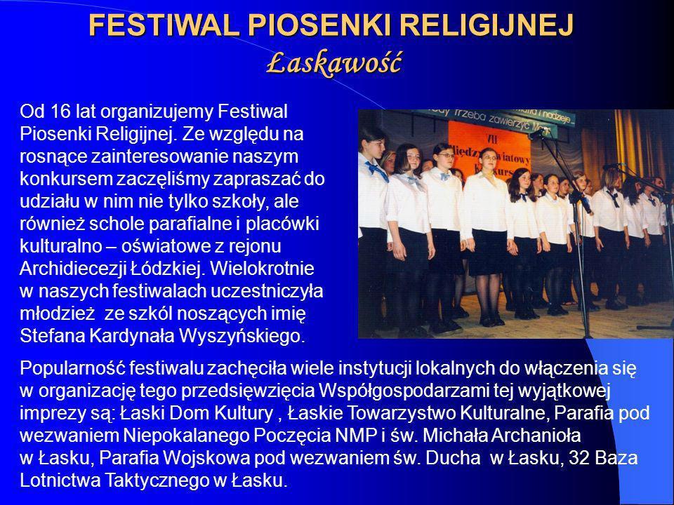 FESTIWAL PIOSENKI RELIGIJNEJ Łaskawość Od 16 lat organizujemy Festiwal Piosenki Religijnej. Ze względu na rosnące zainteresowanie naszym konkursem zac