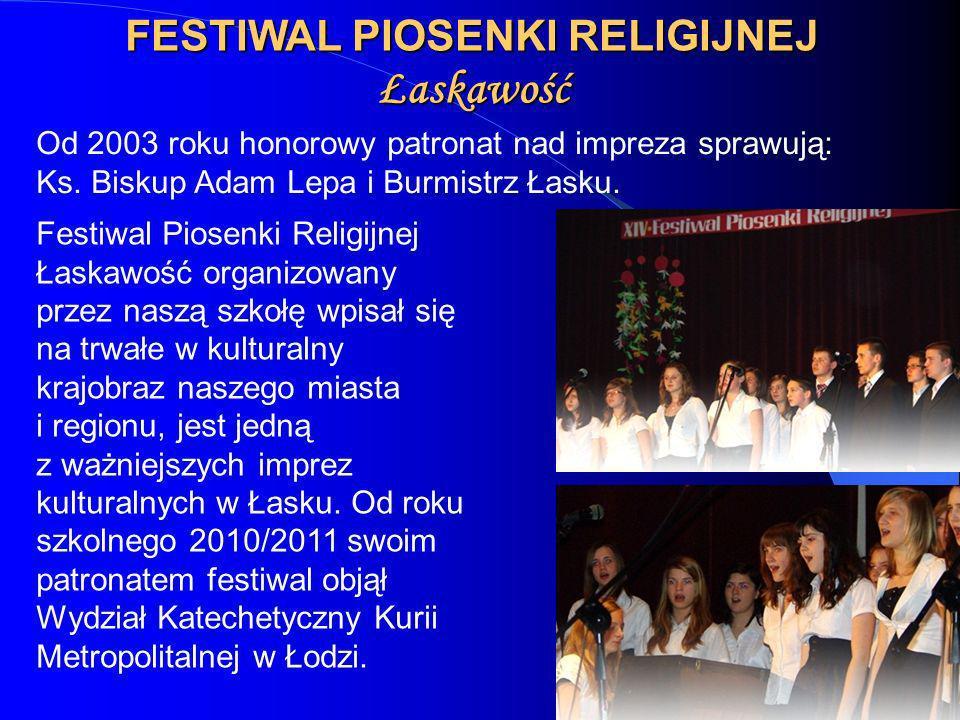 FESTIWAL PIOSENKI RELIGIJNEJ Łaskawość Od 2003 roku honorowy patronat nad impreza sprawują: Ks. Biskup Adam Lepa i Burmistrz Łasku. Festiwal Piosenki