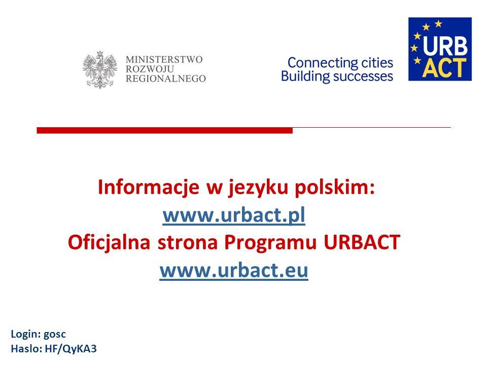 Informacje w jezyku polskim: www.urbact.pl Oficjalna strona Programu URBACT www.urbact.eu www.urbact.pl www.urbact.eu Login: gosc Haslo: HF/QyKA3