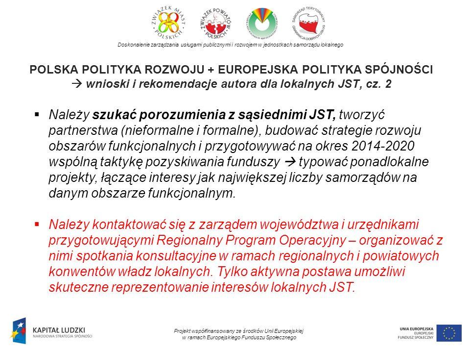 POLSKA POLITYKA ROZWOJU + EUROPEJSKA POLITYKA SPÓJNOŚCI wnioski i rekomendacje autora dla lokalnych JST, cz. 2 Doskonalenie zarządzania usługami publi