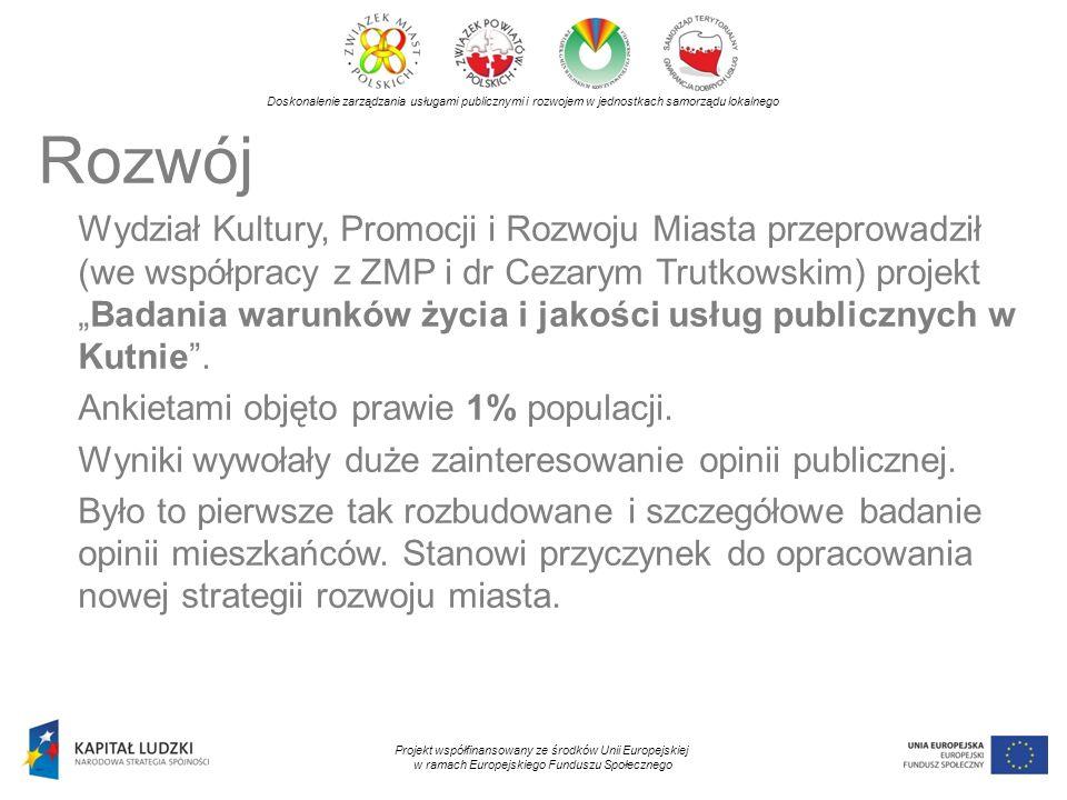Doskonalenie zarządzania usługami publicznymi i rozwojem w jednostkach samorządu lokalnego Projekt współfinansowany ze środków Unii Europejskiej w ramach Europejskiego Funduszu Społecznego Rozwój Wydział Kultury, Promocji i Rozwoju Miasta rozpoczyna prace nad opracowaniem nowej strategii rozwoju miasta na lata 2014-2020.