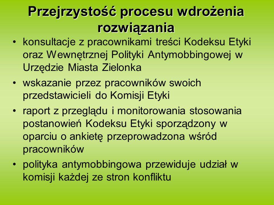 Przejrzystość procesu wdrożenia rozwiązania konsultacje z pracownikami treści Kodeksu Etyki oraz Wewnętrznej Polityki Antymobbingowej w Urzędzie Miast