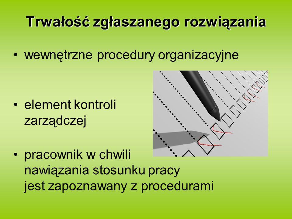 Trwałość zgłaszanego rozwiązania wewnętrzne procedury organizacyjne element kontroli zarządczej pracownik w chwili nawiązania stosunku pracy jest zapo