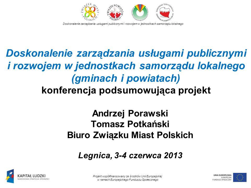 Doskonalenie zarządzania usługami publicznymi i rozwojem w jednostkach samorządu lokalnego (gminach i powiatach) konferencja podsumowująca projekt Dos