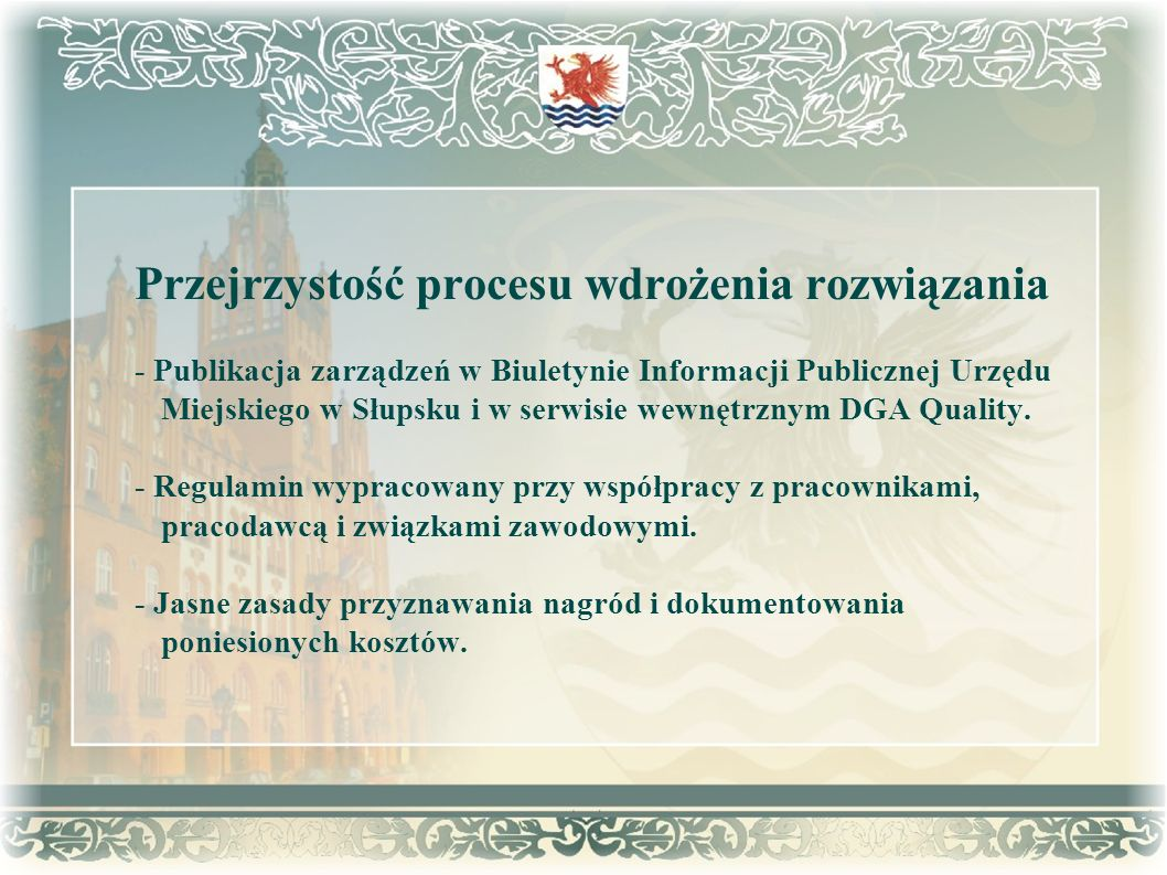 Przejrzystość procesu wdrożenia rozwiązania - Publikacja zarządzeń w Biuletynie Informacji Publicznej Urzędu Miejskiego w Słupsku i w serwisie wewnętr