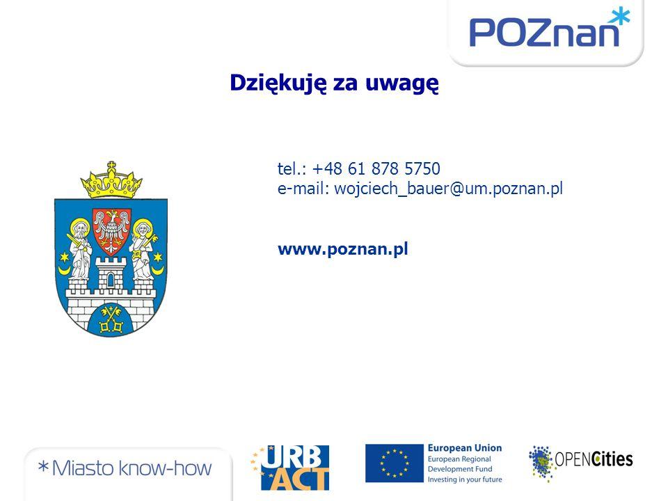 Dziękuję za uwagę tel.: +48 61 878 5750 e-mail: wojciech_bauer@um.poznan.pl www.poznan.pl