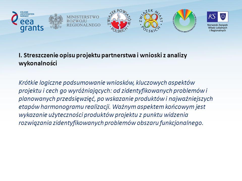 I. Streszczenie opisu projektu partnerstwa i wnioski z analizy wykonalności Krótkie logiczne podsumowanie wniosków, kluczowych aspektów projektu i cec