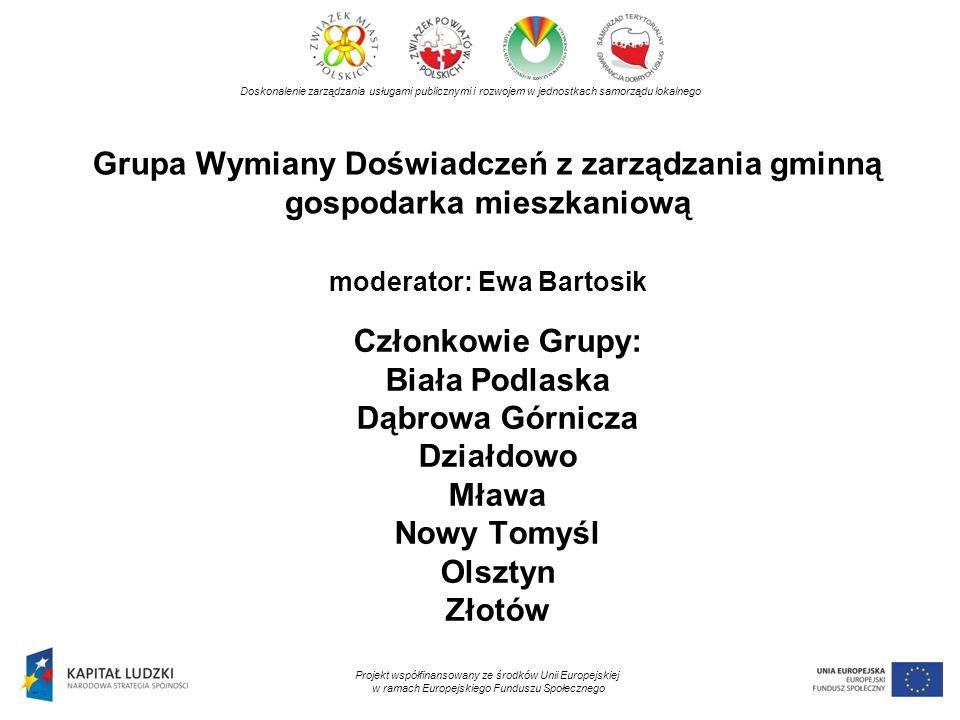 Grupa Wymiany Doświadczeń z zarządzania gminną gospodarka mieszkaniową moderator: Ewa Bartosik Doskonalenie zarządzania usługami publicznymi i rozwoje