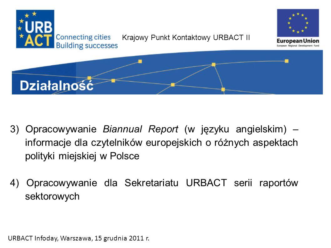 Krajowy Punkt Kontaktowy URBACT II 3) Opracowywanie Biannual Report (w języku angielskim) – informacje dla czytelników europejskich o różnych aspektac