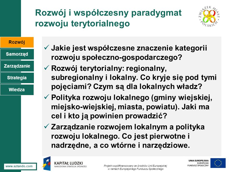 2 www.sztando.com Rozwój i współczesny paradygmat rozwoju terytorialnego Jakie jest współczesne znaczenie kategorii rozwoju społeczno-gospodarczego? R